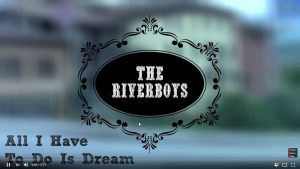 2016-08-16 00_44_11-The Riverboys • All I Have To Do Is Dream [The Everly Brothers] - YouTube